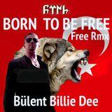 Born To Be Free- Free Rmx -Bülent Billie Dee
