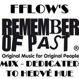"""TIMELESS 30 - FFLOW'S REMEMBER OF PAST MIX, TRIBUTE TO HERVÉ HUE'S """"ROP"""""""