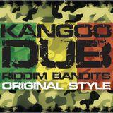 Kangoo Dub - Riddim Bandits Crew - Original Style