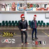 Head & Banger's 2016 Favs ***Part 3***