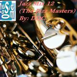 The Music Room's Jazz Mix 12 (The Jazz Masters) - By: DOC (01.19.14)