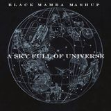 Marcus Schossow vs Arston vs Coldplay - A Sky Full Of Universe ( Black Mamba Mashup)