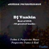 Vankin - 50 best Techno & Progressive House Tracks of 2018 (best of 2018)