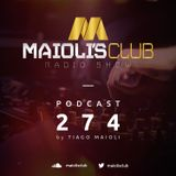 Maioli's Club Radio Show #274