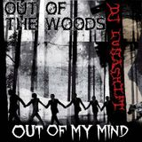 DJ Lunashift - Out Of The Woods, Out Of My Mind