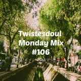 Twistedsoul Monday Mix #106