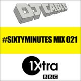 BBC 1Xtra #SixtyMinutes Mix 021 (Feat. Section Boyz)