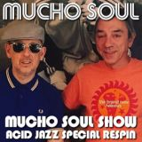 Mucho Soul Show No. 514 - Acid Jazz Special Respin