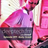 DeepTechFM 099 - Andy Grant (2014-11-13)