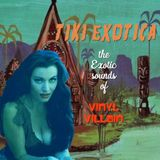 Vinyl Villain: TIKI EXOTICA *2019