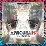#DJGEORGIEK Presents AFROBEATS  #LIVEMIX