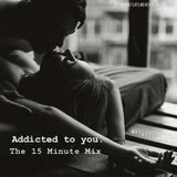 Dj Flatline Presents.. Addicted To You (The 15 Minute Mix)