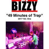 """DJ BIZZY """"49 Minutes of TRAP"""" 2017 Vol. One"""