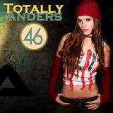 Totally Anders 46