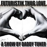 Futuristik Thug Love Part XVI / SHOW #161 - NO FRIEND ZONE ALLOWED