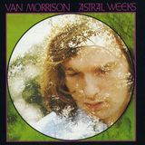 Classic Album Sundays: Van Morrison's Astral Weeks // 29-01-17