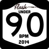 DJ Flash-Under 90 BPM 2014 (DL Link In The Description)