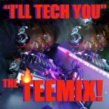 I'LL TECH YOU BABY (The TeeMix! On FIRE EP!) 超 Deep Sleeze Underground House Movement ft. Tony ⓉⒺⒺ