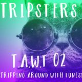 T.A.W.T 02 (TRIPPING AROUND WITH TUNES)