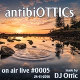 "antibiOTTICs ""on air live"" Radioshow #0005 2016-24-11"