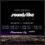 Trent Cantrelle - Sounds Like Radio #19