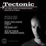 Tectonic Show w/ Pinch & Peverelist - 6th December 2017