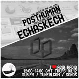 I Love Acid Radio, Dec 3rd 2015 with Posthuman & Echaskech