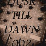 Dusk Till Dawn Sessions