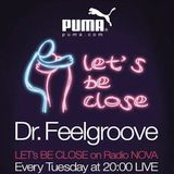 DR.FEELGROOVE PUMA presents 'LET's Be CLOSE' podcast #67
