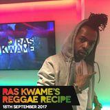 #ReggaeRecipe - 18/09/17 (Reggae / Dancehall / Bass / Bashment / Afrobeats)