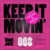 Dan Aux Presents: Keep It Movin' #008 + Bonus D&B mix