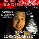 LORENZOSPEED* presents AMORE Radio Show 781 Domenica 22 Dicembre 2019