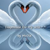 DeepHouse For My Wife *_^ [2]