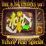TBBC @ THE CONTROLS - VOL.7 ''Future Acid Special'' (The Big Bird Cage In The Mix)