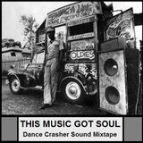 THIS MUSIC GOT SOUL - DANCE CRASHER Sound Mixtape (Year 2012)