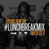 #LunchBreakMix Episode 30 (02-10-17)
