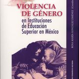VIOLENCIA DE GÉNERO EN INSTITUCIONES DE EDUCACIÓN SUPERIOR EN MÉXICO