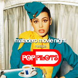Pop Pilots / Matadero Movie Night Mixtape