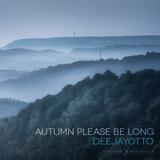 Autumn Please Be Long