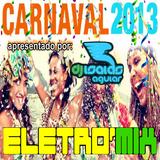 Carnaval 2013 EletroMix