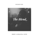 Redeyes - The Blend - Deep & Soulful Cuts