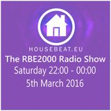 The RBE2000 Radio Show 5 March 2016 housebeat.eu