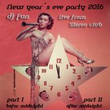 New Year´s Eve 2016: Dj Fun Live from Stereo Club