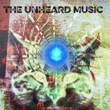 +The Unheard Music+ 3/7/17
