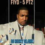 DJ Ricky Clark FIYD 5 PT2