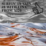 SURFIN' IN VAIN #8 WITH LINA FROM XI20