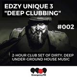 "Edzy Unique 3's ""Deep Clubbing Show"" on www.999fm.net #002"