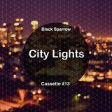 Black Sparrow - City Lights - Cassette #13
