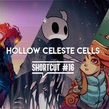 Shortcut #16 - Hollow Celeste Cells