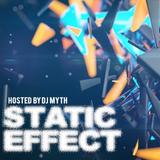 STATIC EFFECT - hosted by DJ MYTH | 10-24-16